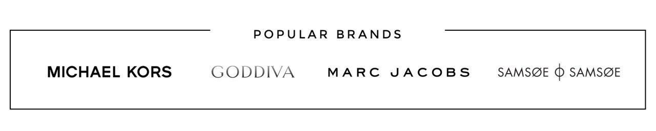 Popular brands Michael Kors, Goddiva, Marc Jacobs and Samsøe Samsøe